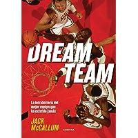 Dream Team: La intrahistoria del mejor equipo que