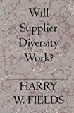 img - for Will Supplier Diversity Work? book / textbook / text book