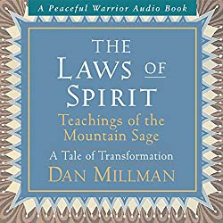 The Laws of Spirit: Teachings of the Mountain Sage (A Tale of Transformation)