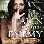Taken by the Enemy | Jennifer Bene