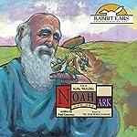 Noah and the Ark: Rabbit Ears Books | Paul Guernsey