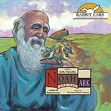 Noah and the Ark: Rabbit Ears Books | Livre audio Auteur(s) : Paul Guernsey Narrateur(s) : Kelly McGillis