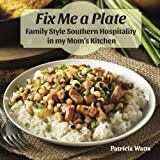 Fix Me A Plate: Family Style Southern Hospitality in my Mom's Kitchen