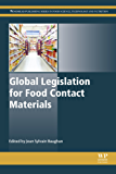 Global Legislation for Food Contact Materials (Woodhead Publishing Series in Food Science, Technology and Nutrition)
