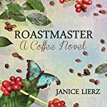 Roastmaster: A Coffee Novel | Janice Lierz