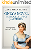 Only a Novel: The Double Life of Jane Austen