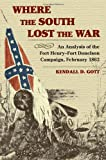 img - for Where the South Lost the War: An Analysis of the Fort Henry-Fort Donelson Campaign, February 1862 (The American Civil War) book / textbook / text book