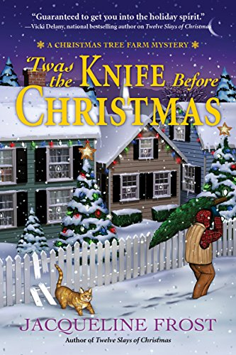 'Twas the Knife Before Christmas: A Christmas Tree Farm Mystery (Christmas Tree Farm Mysteries) by [Jacqueline Frost]
