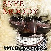 Wildcrafters | Skye K. Moody