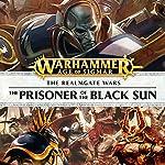 The Prisoner of the Black Sun: Age of Sigmar: The Hunt for Nagash, Book 1 | Josh Reynolds