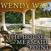 The House on Mermaid Point: Ten Beach Road, Book 3 | Wendy Wax