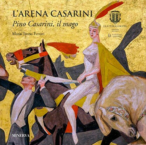 LArena Casarini. Pino Casarini, il mago M. Teresa Ferrari