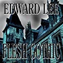 Flesh Gothic Audiobook by Edward Lee Narrated by Andy Mack