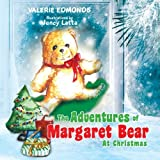 The Adventures of Margaret Bear, Valerie Edmonds, 1483687449