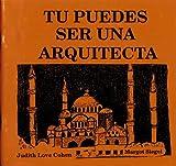 Tu Puedes Ser una Arquitecta, Judith Love Cohen and Margot Siegel, 1880599058