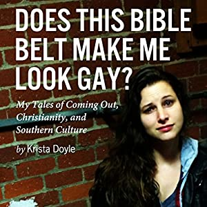 Does This Bible Belt Make Me Look Gay? Audiobook