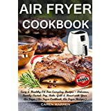 Air Fryer Cookbook: Easy & Healthy Oil Free Everyday Recipes– Delicious, Family-Tasted: Fry, Bake. Grill & Roast with Your Air Fryer (Air Fryer Cookbook, Air Fryer Recipes, #AirFryerbook)