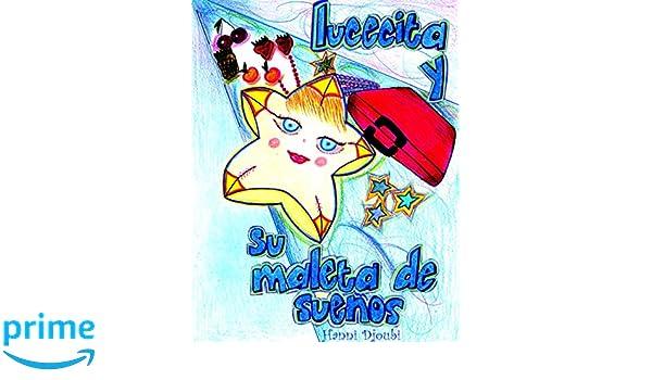Lucecita y su maleta de sueños: Hanni Djoubi: 9780692409084: Amazon.com: Books