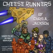 Cheese Runners: Cheese Runners Trilogy, Book 1   Chris A. Jackson