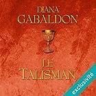 Le Talisman (Outlander 2) | Livre audio Auteur(s) : Diana Gabaldon Narrateur(s) : Marie Bouvier