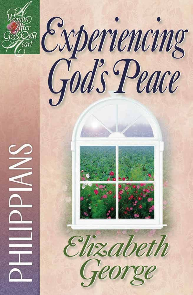 Experiencing God's Peace: Philippians (A Woman After God's Own Heart®) pdf epub
