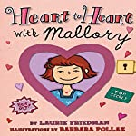 Heart to Heart with Mallory | Laurie Friedman