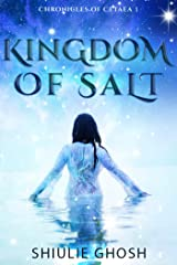 Kingdom of Salt: A Paranormal Fantasy Romance (Chronicles of Cetaea Book 1) Kindle Edition