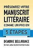Présentez votre manuscrit littéraire comme un pro en 5 étapes