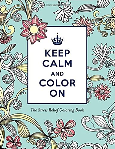 keep calm and color on stress relief coloring adult coloring books katie martin 0760789258602 amazoncom books - Amazon Adult Coloring Books