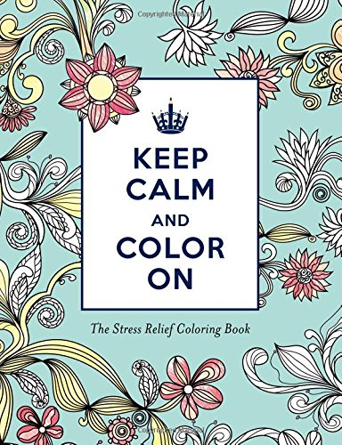 Keep Calm and Color On Stress Relief Coloring (Adult Coloring Books)
