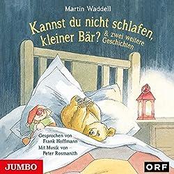 Kannst du nicht schlafen, kleiner Bär? Und zwei weitere Geschichten