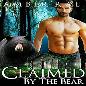 Bear Shifter: Claimed by the Bear Audiobook