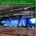 Digital Marketing Guide: The Complete Content Marketing Handbook for Small Businesses | Deborah Killion