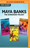 Maya Banks The Surrender Trilogy: Letting Go, Giving In, Taking It All