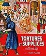 Tortures et supplices au Moyen âge par Jigourel