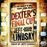 Dexter's Final Cut: Dexter Book 7 | Jeff Lindsay