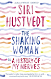 The Shaking Woman or A History of My Nerves: Or a History of My Nerves (English Edition)
