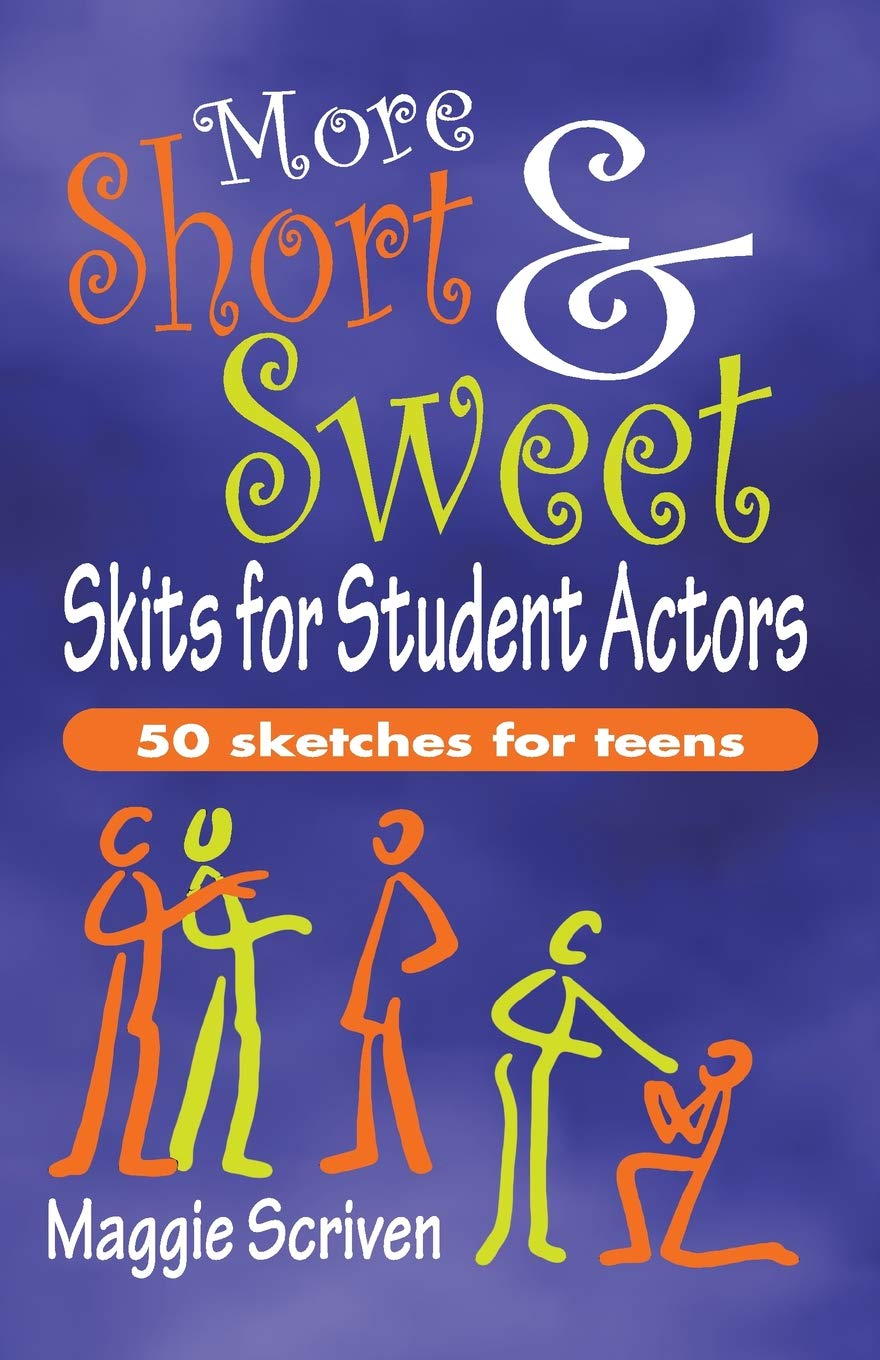 More Short & Sweet Skits for Student Actors: Fifty Sketches