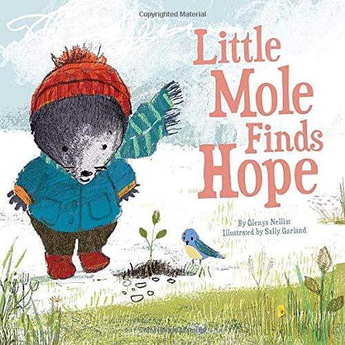 Little Mole Finds Hope: 1: Amazon.co.uk: Glenys Nellist, Sally Garland,  Sally Garland: Books