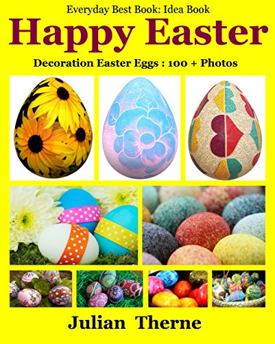 HAPPY EASTER : DECORATING EASTER EGGS : Everyday