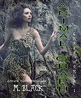 Animal Graph (SFF Post-Apocalyptic DYSTOPIA) (Graph World Book 1) by [Black, M.]