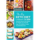 Die Big Keto Diet Cookbook: TOP 100 Essential Ketonic Diet Recipes For Weight Loss That Will Keep You Healthy and Create Your Best Body Ever: ketosis weight loss keto diet low carb diet whats keto