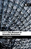 Kuhn's 'the Structure of Scientific Revolutions' : A Reader's Guide, Preston, Paschal, 0826493769