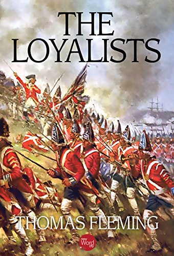 The Loyalists (The Thomas Fleming Library Book 1) by [Fleming, Thomas]
