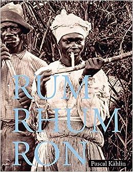 Rum - Rhum - Ron: Amazon.es: Kählin, Pascal, Bühler, Sina ...