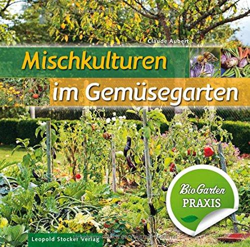 Mischkulturen im Gemüsegarten: Bio-Garten PRAXIS: Amazon.de ...