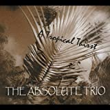 Tropical Thirst by Absolute Trio