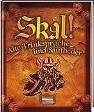 Skal!: Alte Trinksprüche und Sauflieder