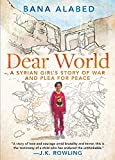 Book cover image for Dear World: A Syrian Girl's Story of War and Plea for Peace