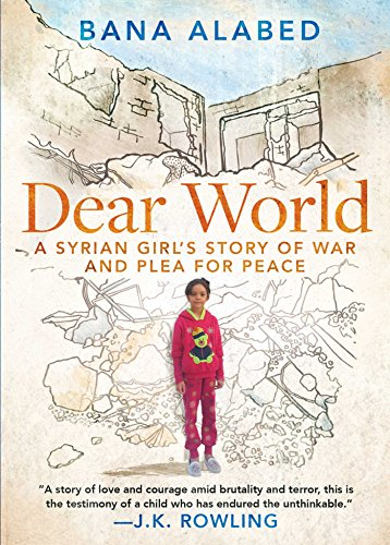 Dear World: A Syrian Girl's Story of War and Plea for Peace ()
